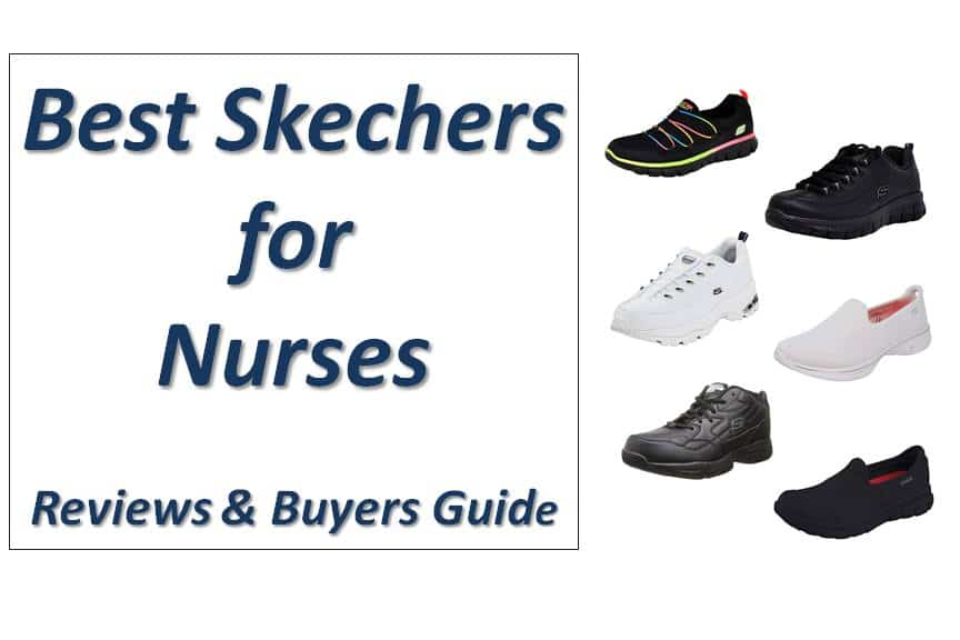 Top 12 Best Skechers for Nurses and other Healthcare Workers