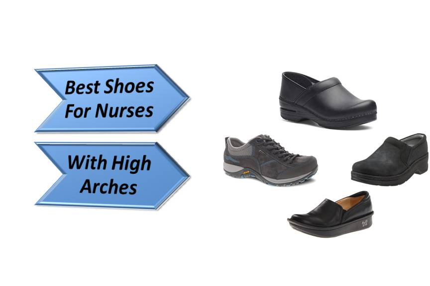 Best Shoes For Nurses With High Arches