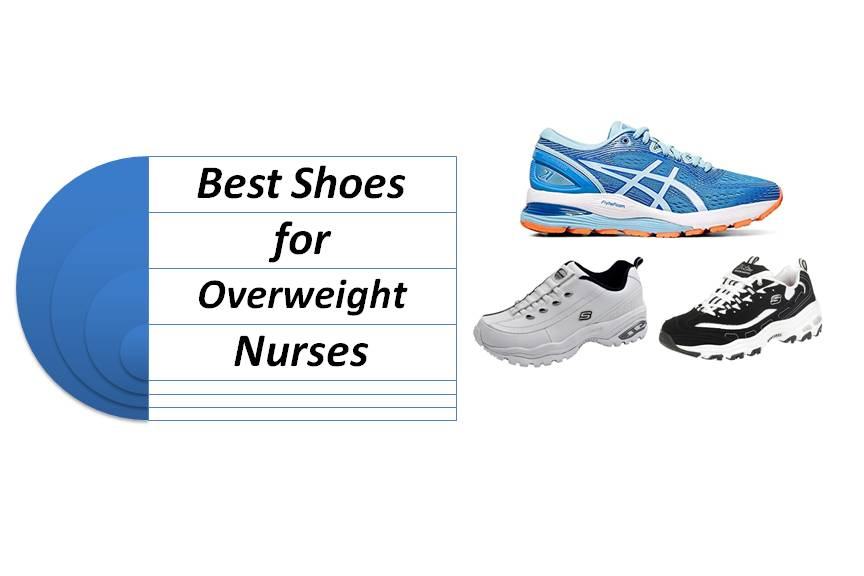 Best Shoes for Overweight Nurses, According to Experts (Reviews and Guide)