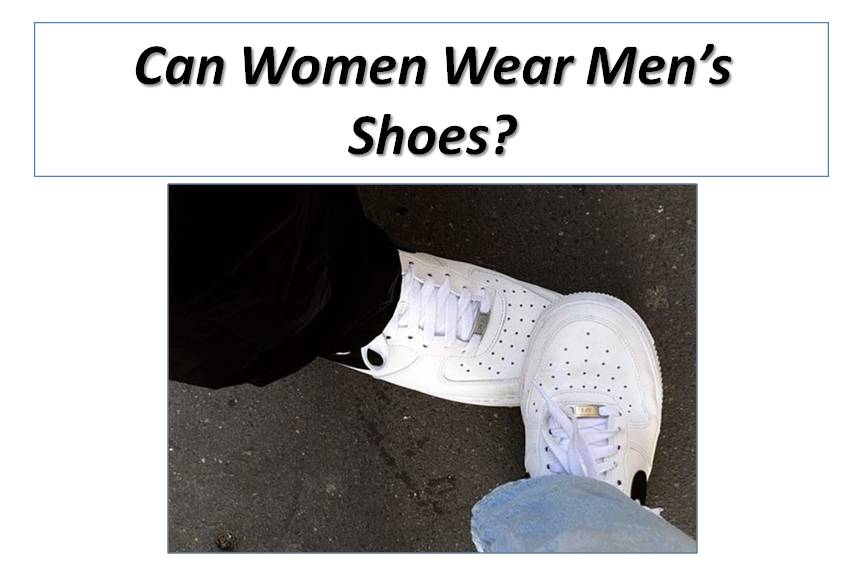 Can Women Wear Men's Shoes? Key Differences Between Shoes