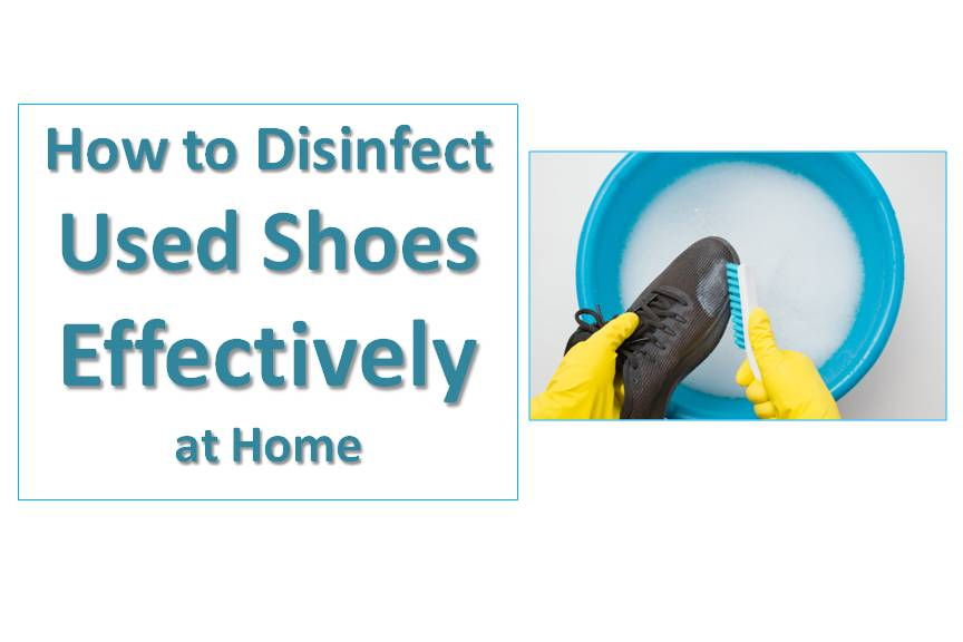How to Disinfect Used Shoes