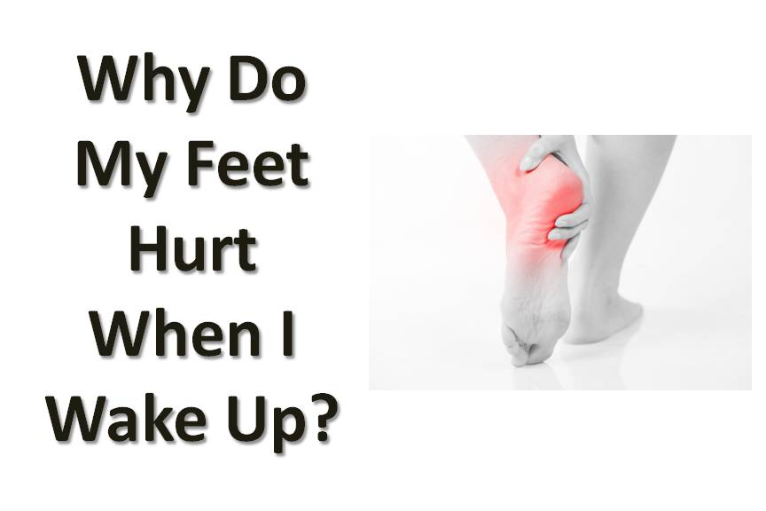 Why Do My Feet Hurt When I Wake Up?