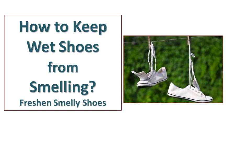 How to Keep Wet Shoes from Smelling