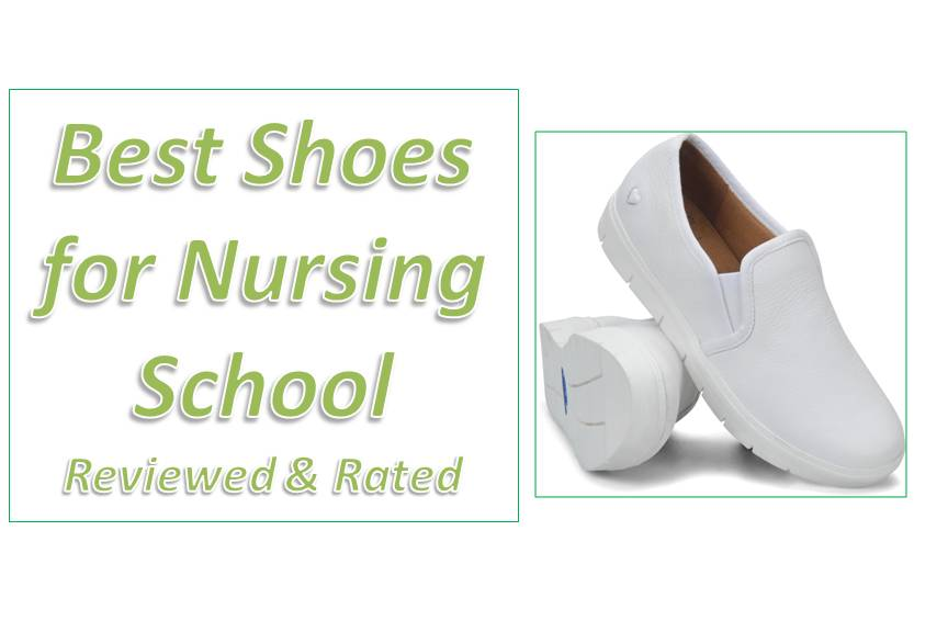 8 Best Shoes for Nursing School 2021 Reviewed & Rated