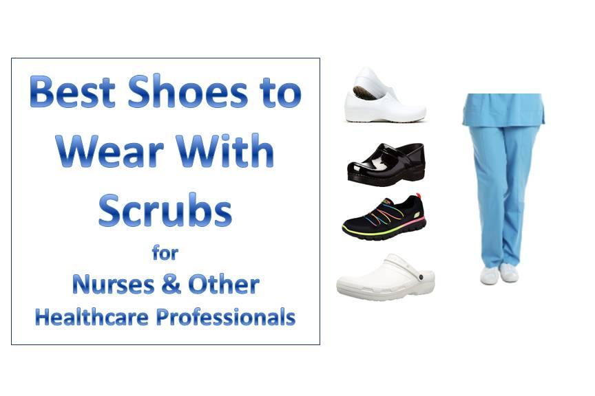 Best Shoes to Wear With Scrubs for Healthcare Professionals