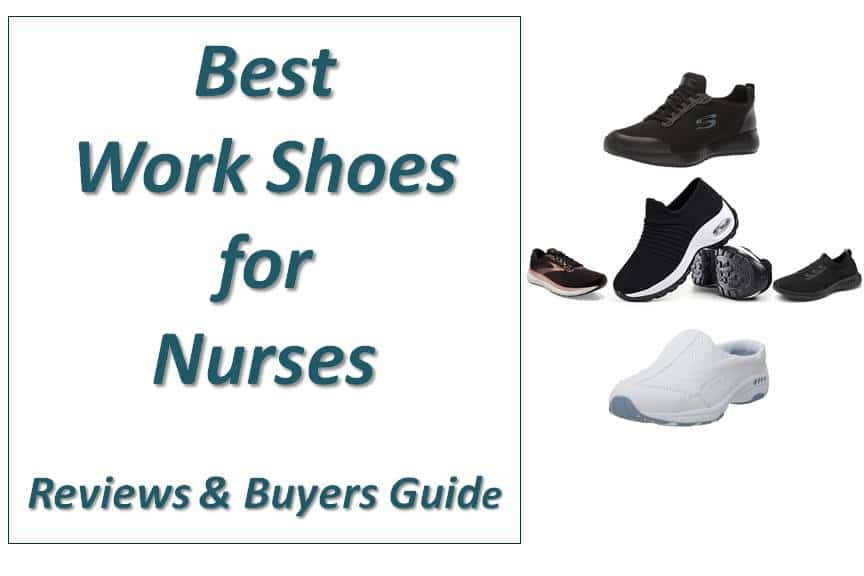 Best Work Shoes for Nurses - Reviews & Buyers Guide
