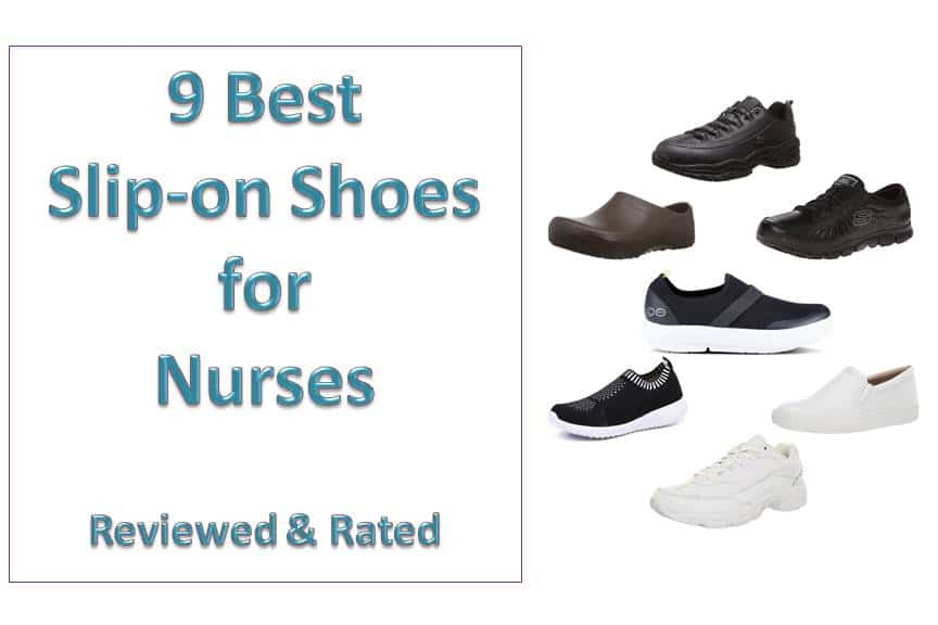 9 Best Slip-On Shoes for Nurses – The Most Comfortable