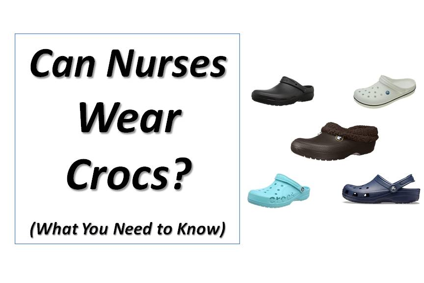 Can Nurses Wear Crocs? (What You Need to Know)