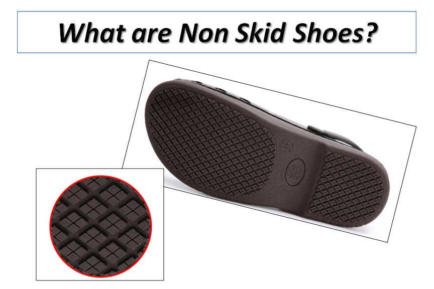 What are Non Skid Shoes?