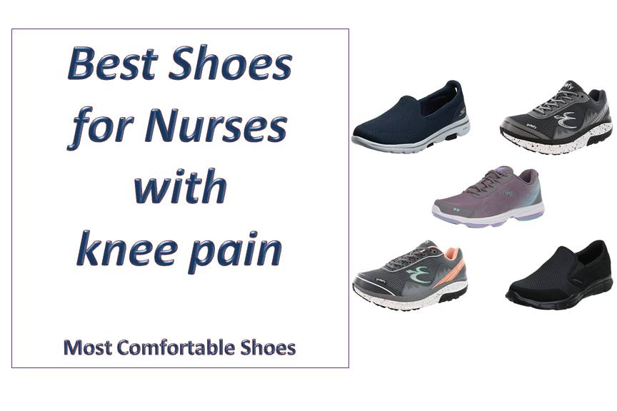 7 Best Shoes for Nurses with Knee Pain - Most Comfortable Shoes